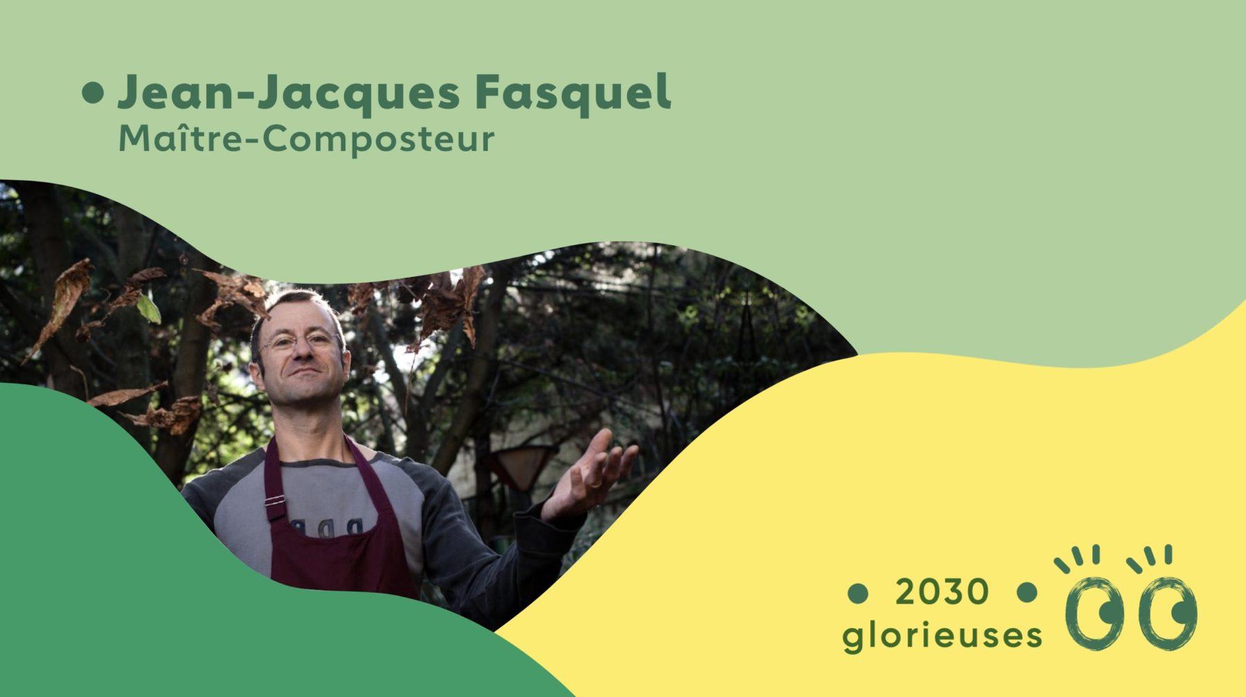 2030 Glorieuses #1 : Jean-Jacques Fasquel
