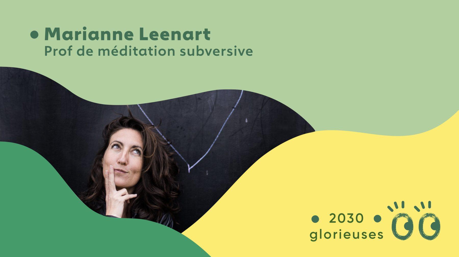 "2030 Glorieuses #5 : Marianne Leenart : ""Méditer zéro cliché"""