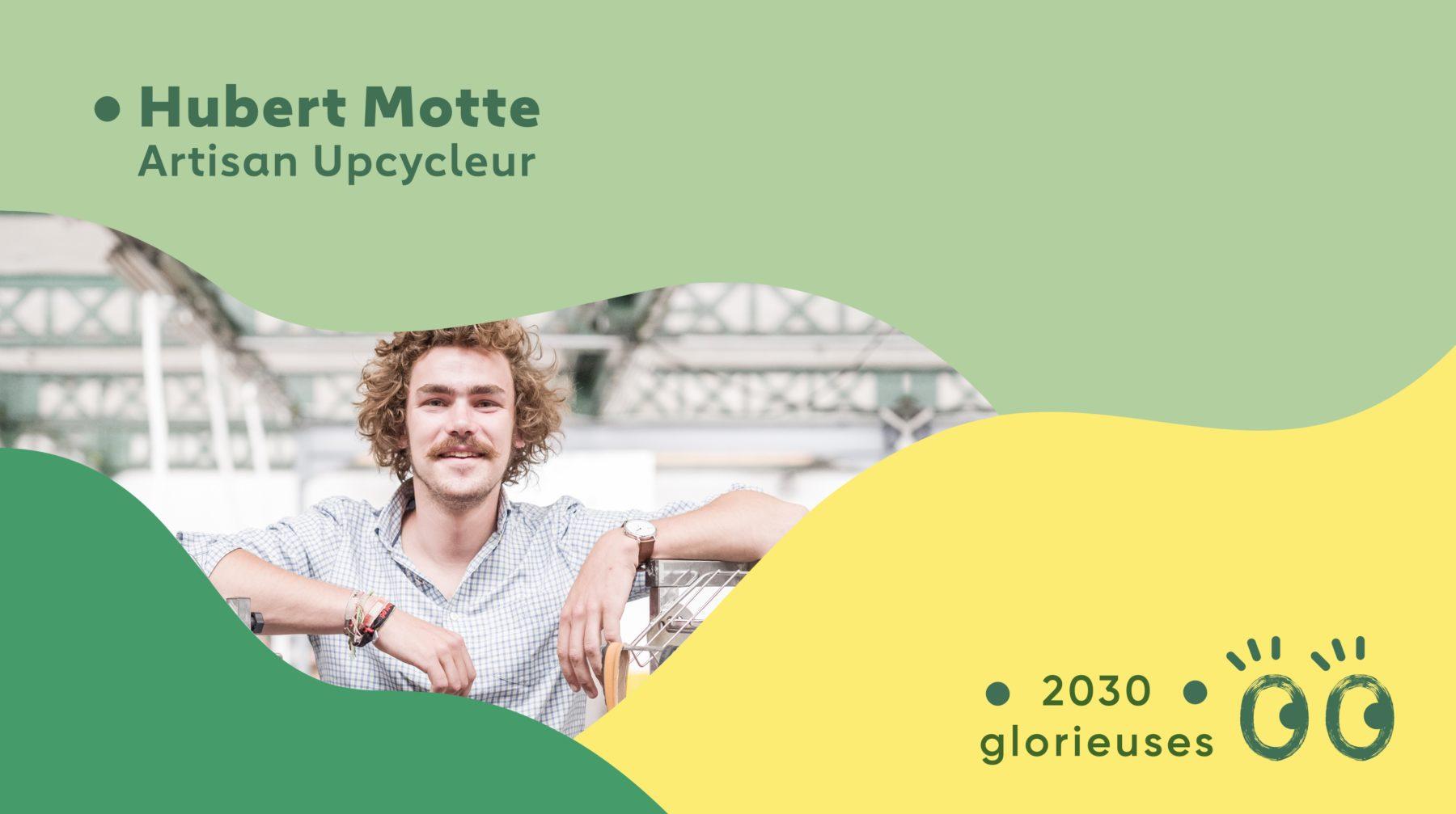 """2030 Glorieuses #8 : Hubert Motte : """"Garder notre âme d'enfant et notre créativité"""""""