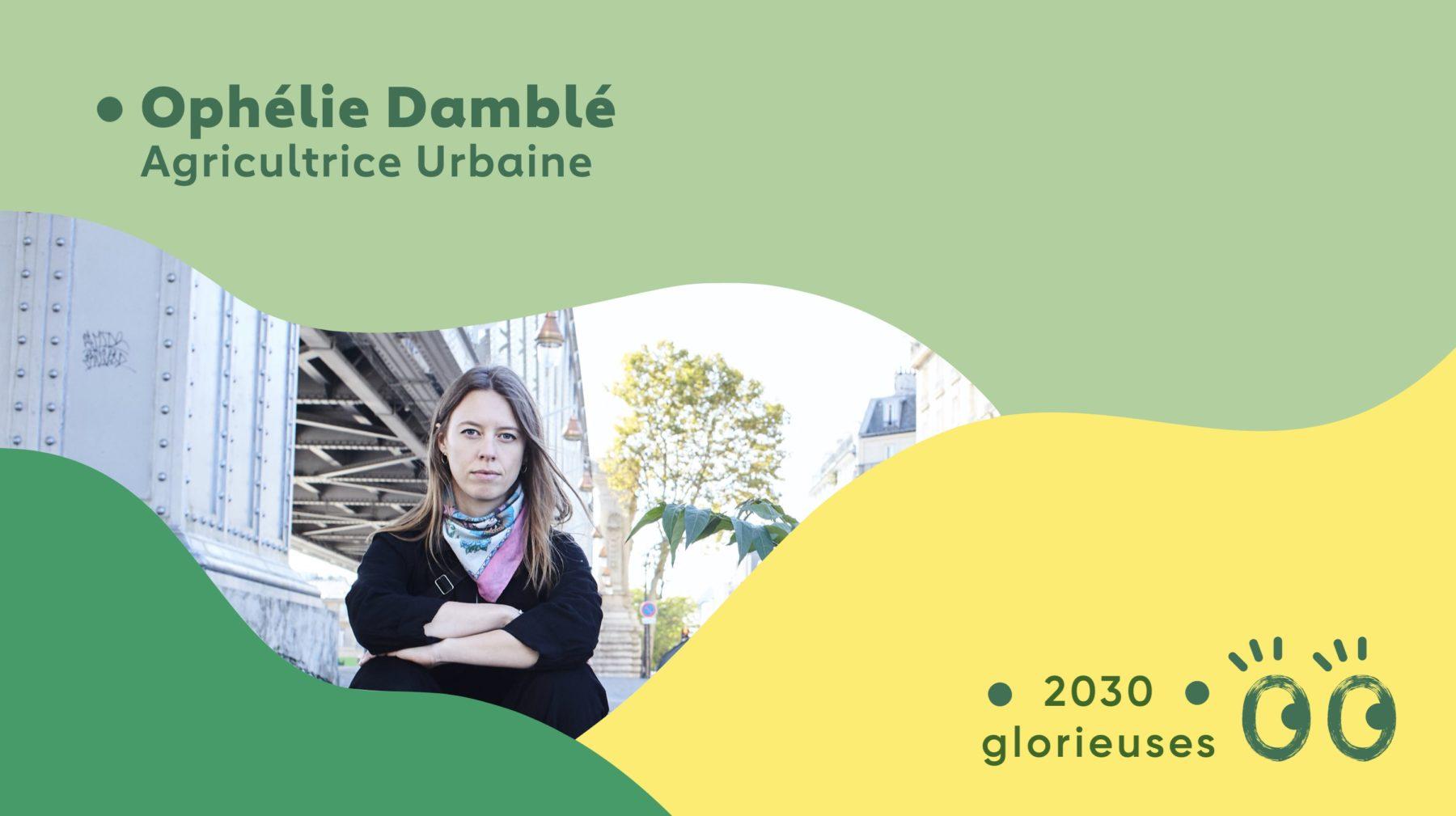 """2030 Glorieuses #10 : Ophélie Damblé : """"La nature sera toujours là pour prendre le dessus"""""""