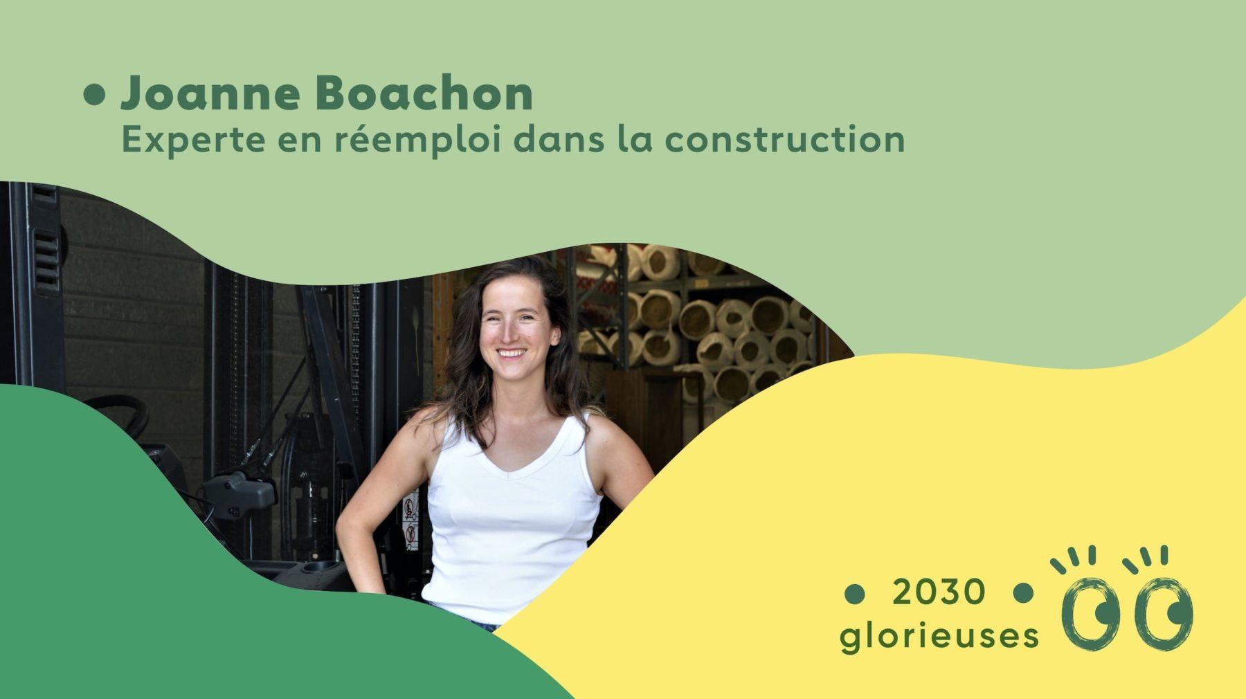 """2030 Glorieuses #12 : Joanne Boachon : """"Démocratiser le réemploi dans la construction"""""""""""