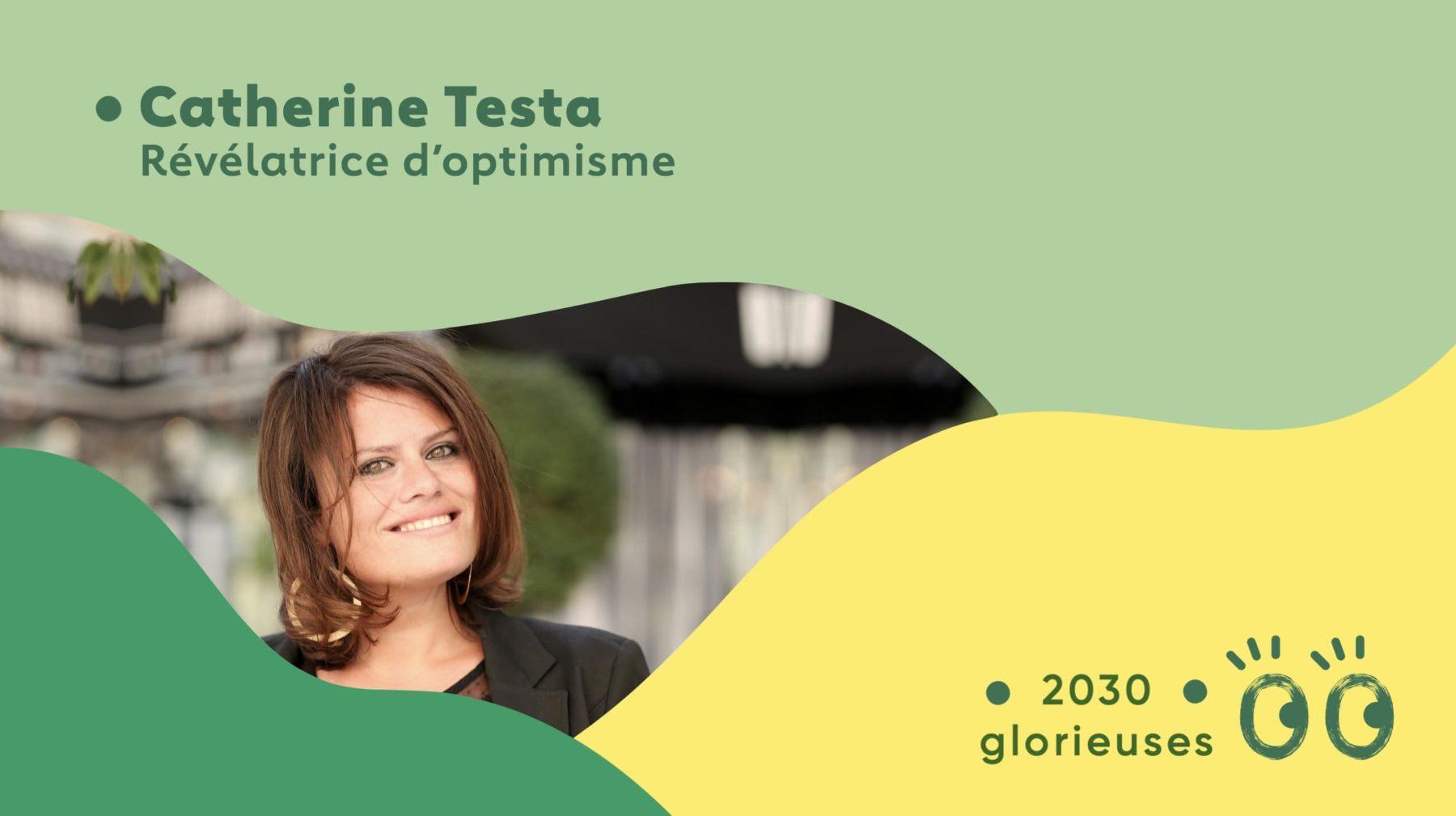 """2030 Glorieuses #14 : Catherine Testa : """"L'optimiste a la responsabilité de ses choix"""""""