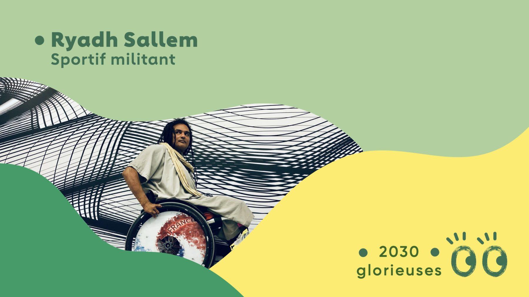 """2030 Glorieuses #15 : Ryadh Sallem : """"La norme, c'est la différence"""""""