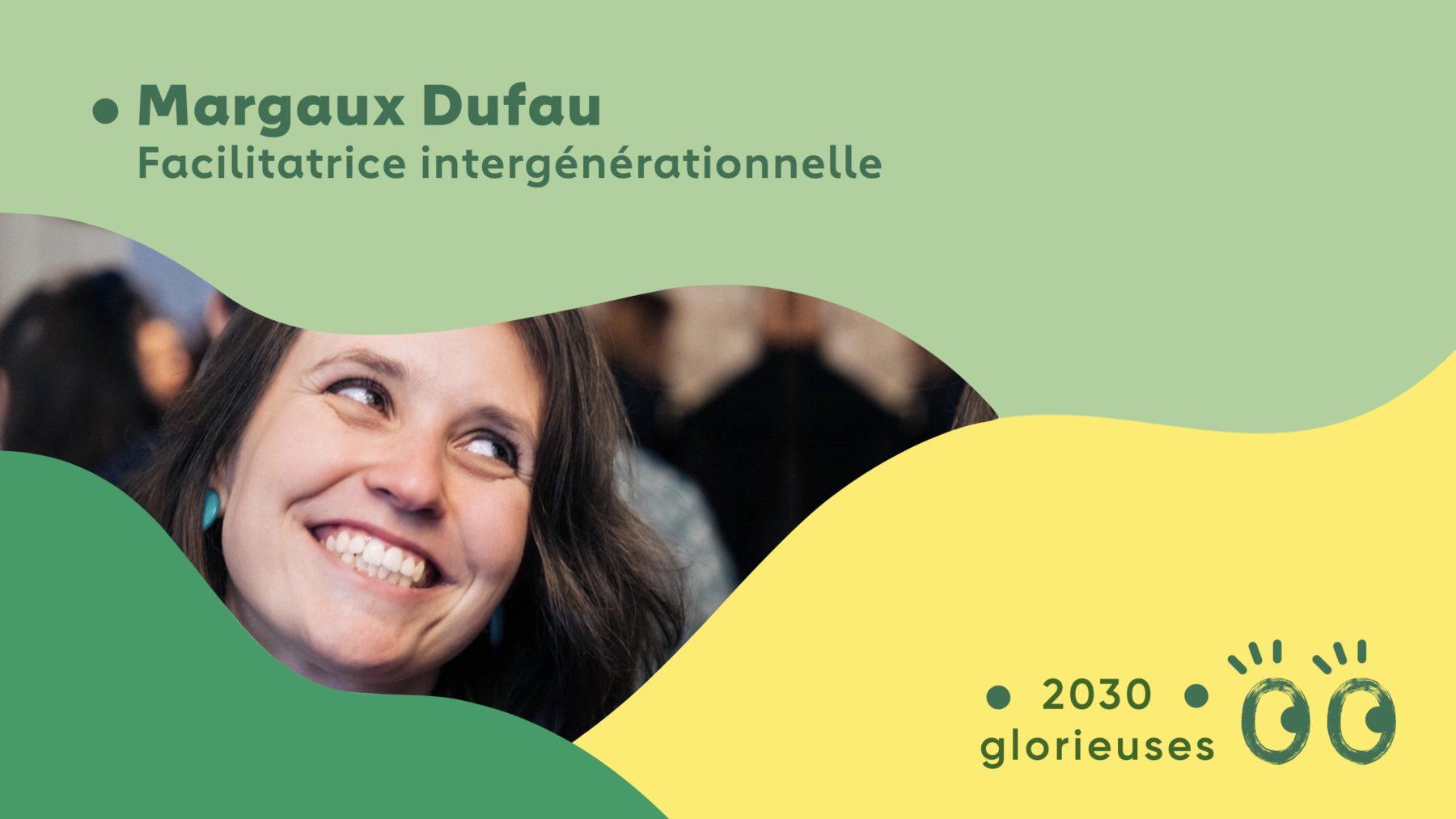 """2030 Glorieuses #25 : Margaux Dufau : """"Les seniors doivent être impliqués dans la construction d'un rêve commun"""""""