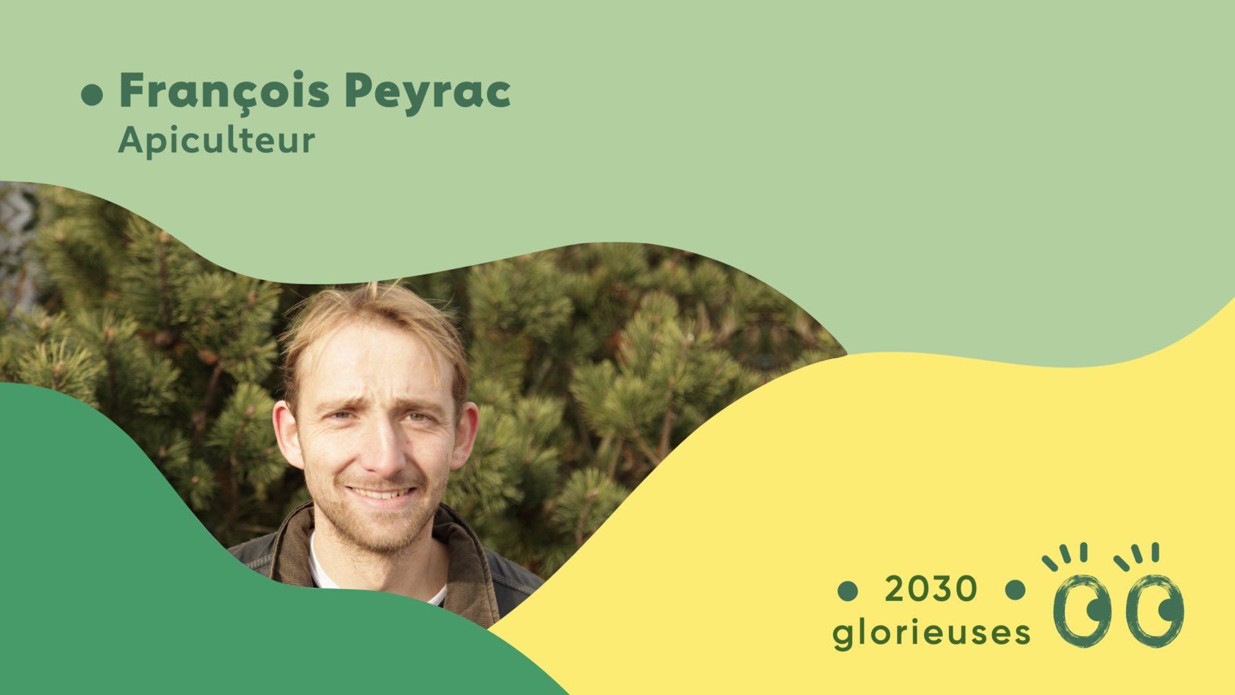 """2030 Glorieuses #32 : François Peyrac : """"Il faut expliquer la vraie histoire du miel aux consommateurs"""""""