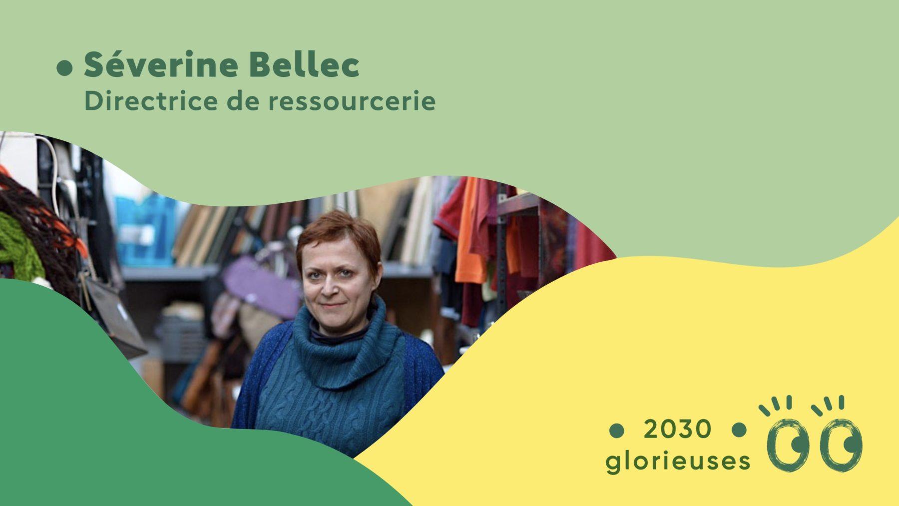 """2030 Glorieuses #33 : Séverine Bellec : """"Bientôt les gens iront d'abord dans une ressourcerie plutôt que d'acheter neuf"""""""