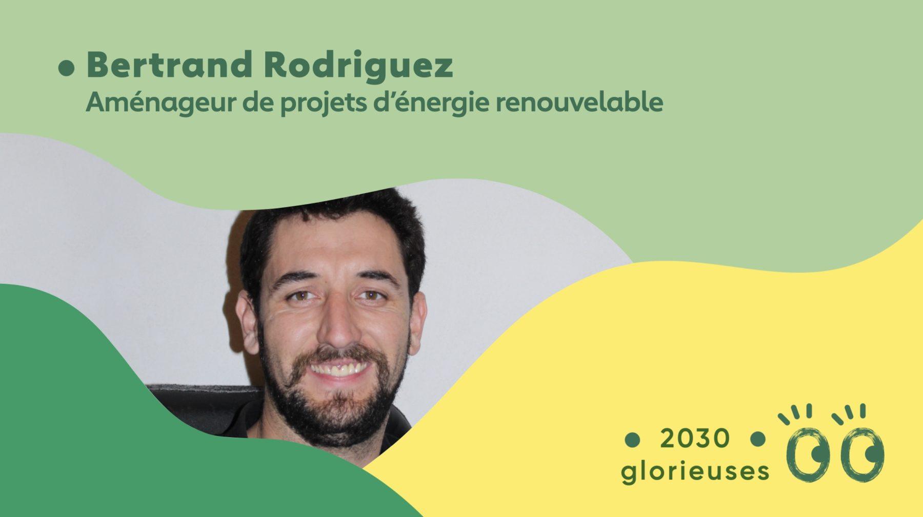 """2030 Glorieuses #34 : Bertrand Rodriguez : """"Les énergies renouvelables, ce sont aussi des emplois partout en France"""""""