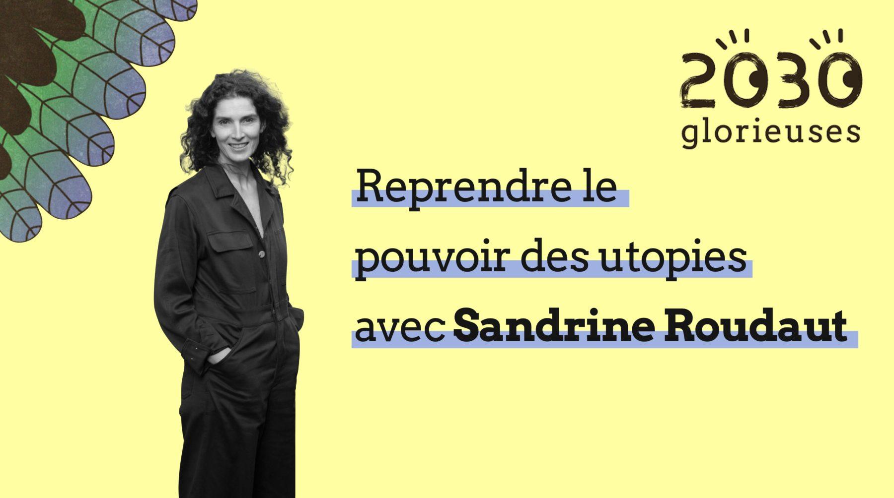 Le pouvoir des utopies avec Sandrine Roudaut