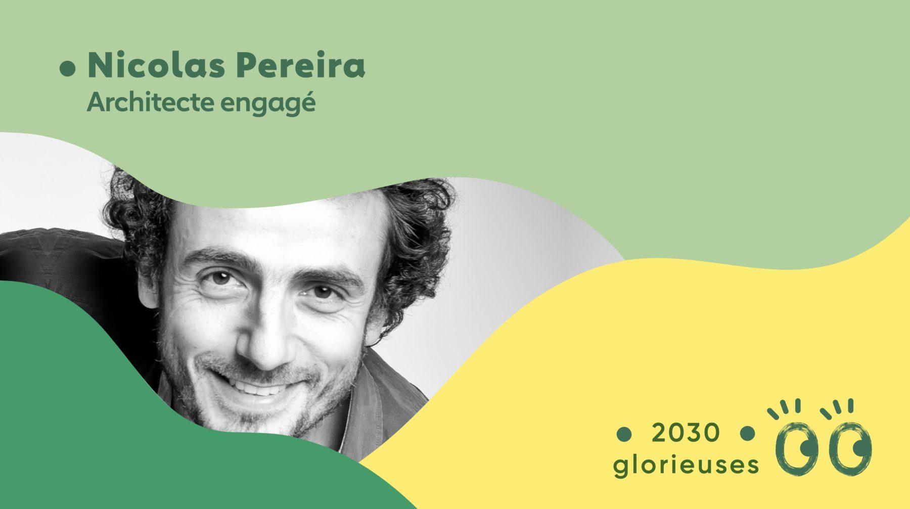 2030 Glorieuses #36 : Nicolas Pereira