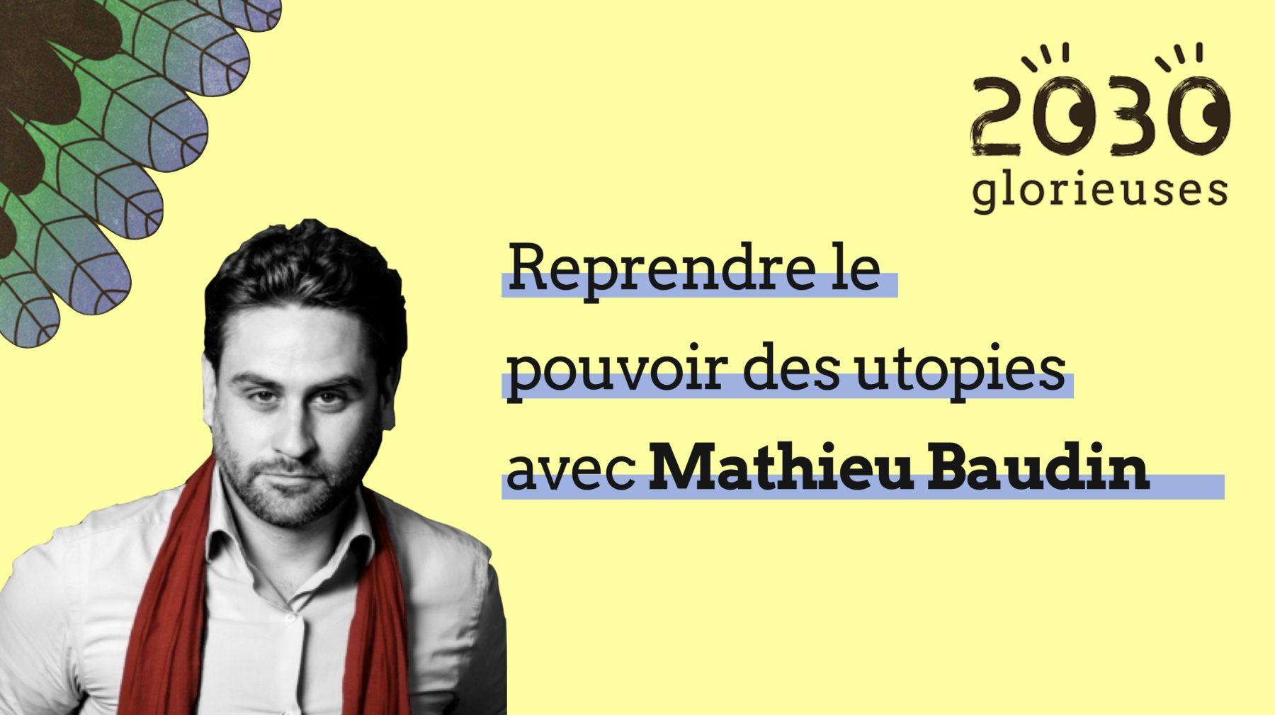 Le pouvoir des utopies avec Mathieu Baudin