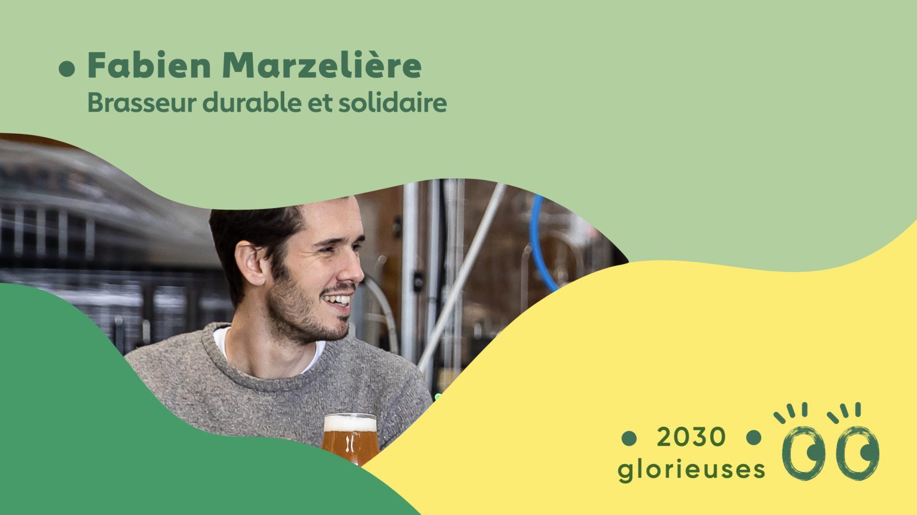 """2030 Glorieuses #37 : Fabien Marzelière : """"Une brasserie houblonnière oui, mais solidaire"""""""