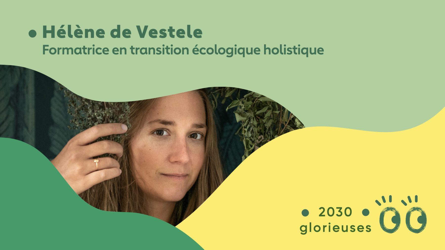 """2030 Glorieuses #38 : Hélène de Vestele : """"Retrouver son esprit critique et son pouvoir de décision éclairée"""""""