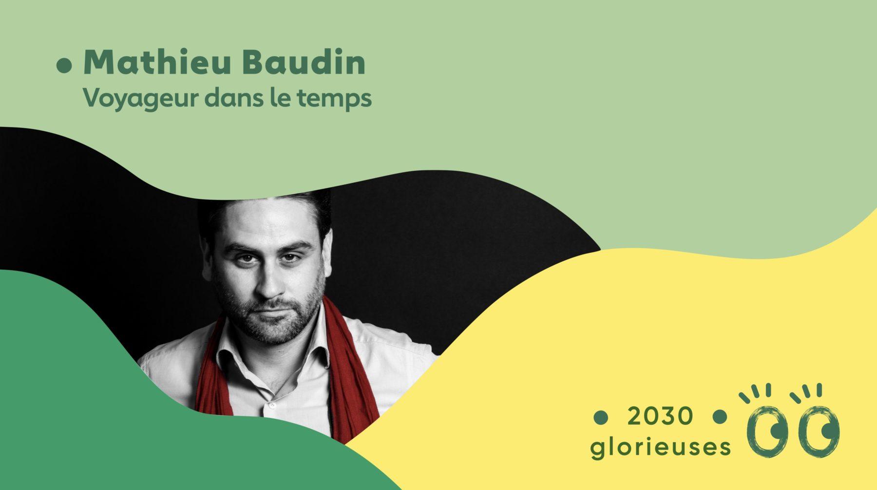 """2030 Glorieuses #40 : Mathieu Baudin : """"L'avenir ne se prévoit pas, il se prépare"""""""