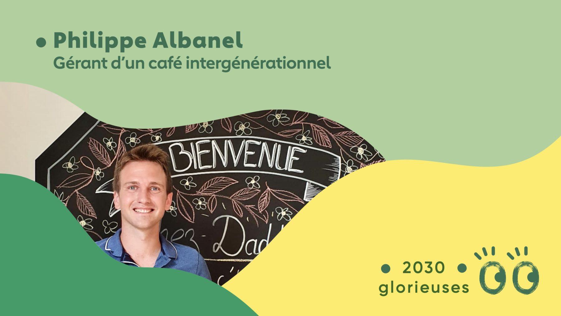 2030 Glorieuses #44 : Philippe Albanel
