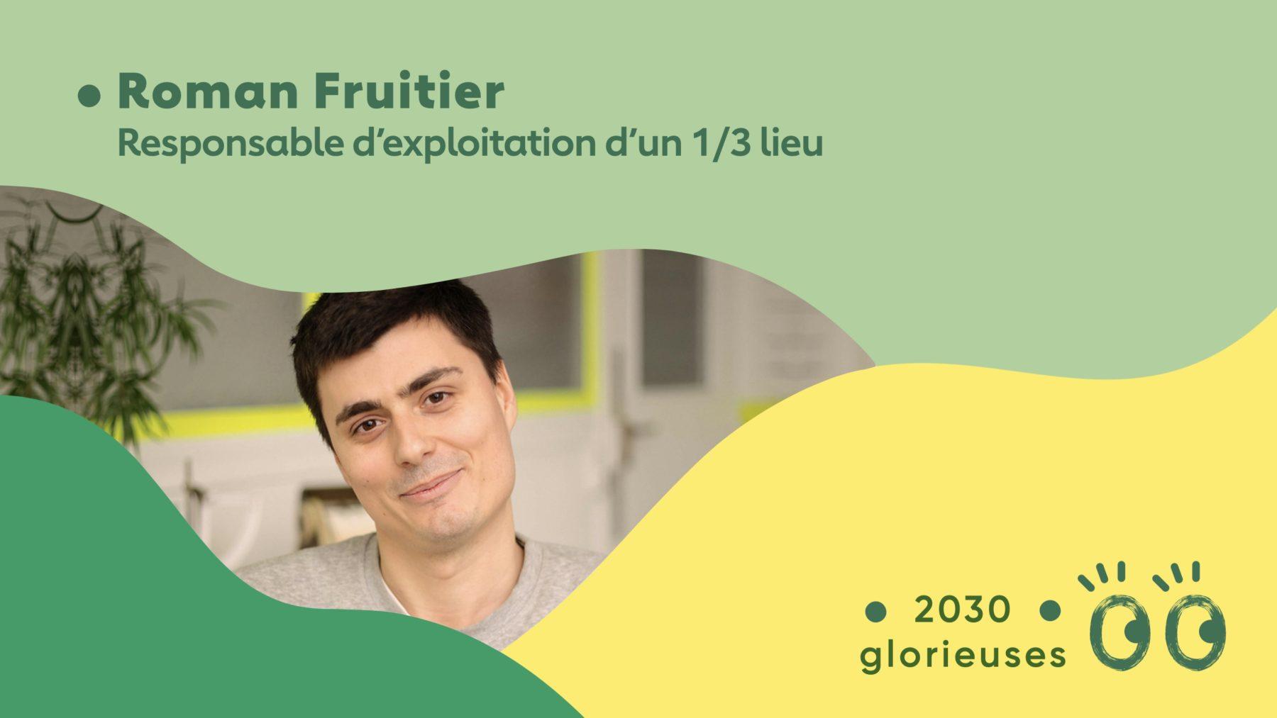 """2030 Glorieuses #45 : Roman Fruitier : """"Les 1/3 lieux sont des endroits où on peut changer les règles du jeu"""""""